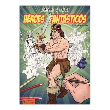 heroes-fantasticos-dibujo-y-pinto-2-9788425519284