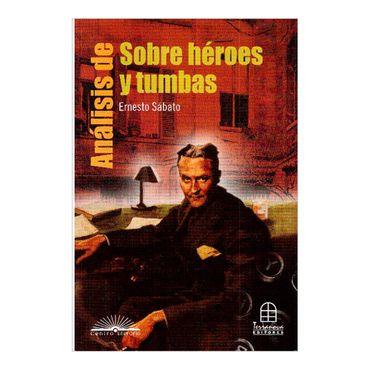 analisis-de-sobre-heroes-y-tumbas-de-ernesto-sabato-2-9789583012532