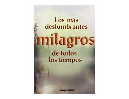 los-mas-deslumbrantes-milagros-de-todos-los-tiempos-1-9789507682896