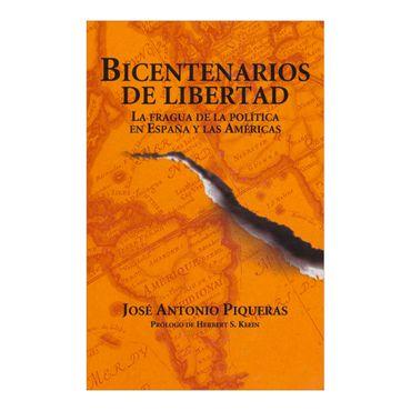 bicentenarios-de-libertad-la-fragua-de-la-politica-en-espana-y-las-americas-2-9788499420059