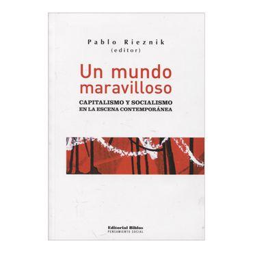 un-mundo-maravilloso-capitalismo-y-socialismo-en-la-escena-contemporanea-1-9789507867101