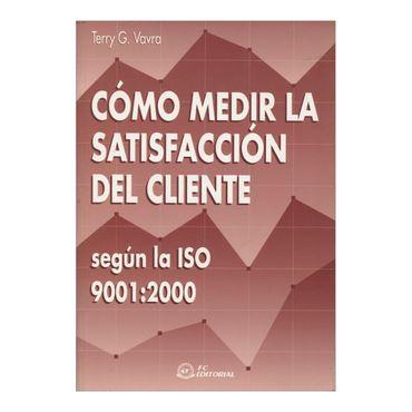 como-medir-la-satisfaccion-del-cliente-segun-la-iso-90012000-1-9788495428264