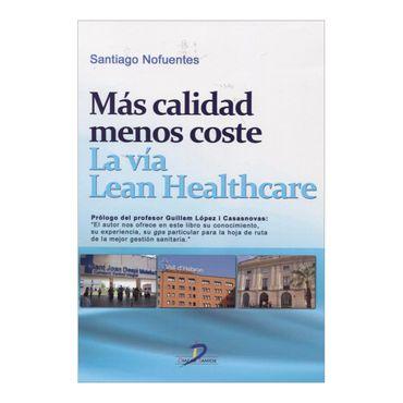 mas-calidad-menos-coste-la-via-lean-healthcare-2-9788499693835