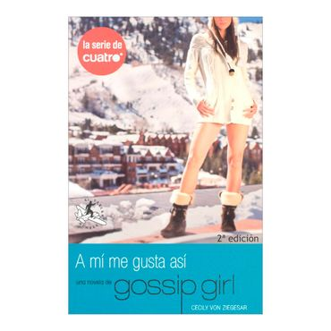 a-mi-me-gusta-asi-una-novela-de-gossip-girl-2-9788496693203