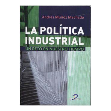 la-politica-industrial-un-reto-en-nuestro-tiempo-2-9788499695938