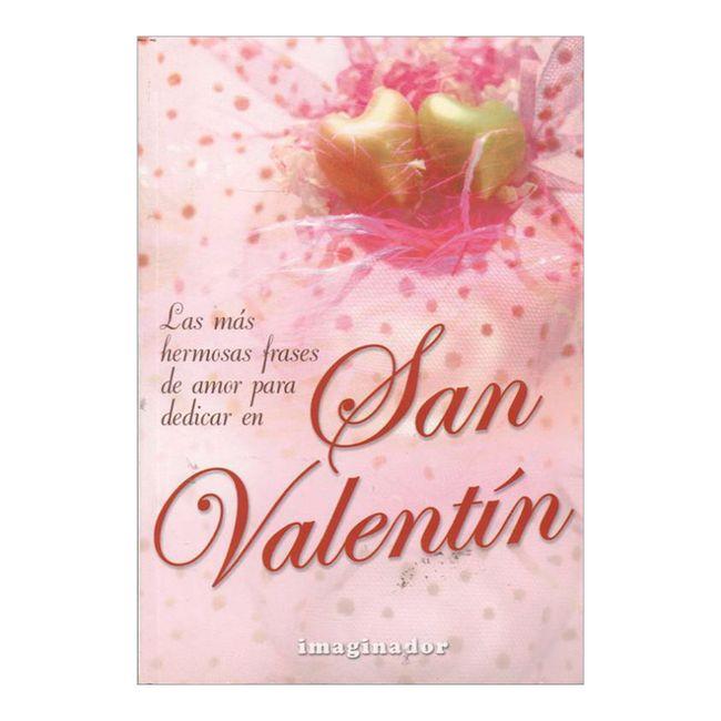 Las Mas Hermosas Frases De Amor Para Dedicar En San Valentin