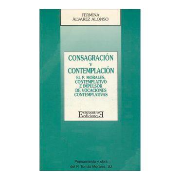 consagracion-y-contemplacion-el-p-morales-contemplativo-e-impulsor-de-vocaciones-contemplativas-9788474904512