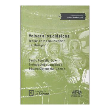 volver-a-los-clasicos-teorias-de-la-comunicacion-y-cultura-pop-2-9789581203871