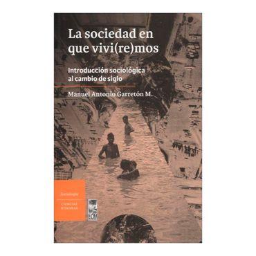 la-sociedad-en-que-viviremos-introduccion-sociologica-al-cambio-de-siglo-1-9789560002556