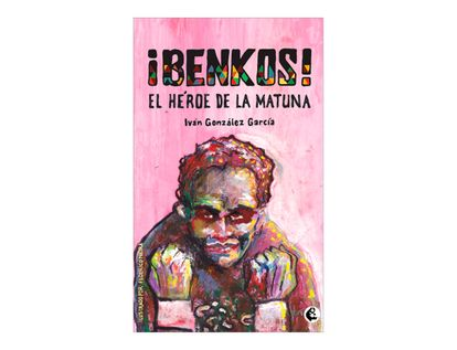 benkos-el-heroe-de-la-matuna-2-9789582012199