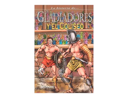 la-historia-de-los-gladiadores-y-el-coliseo-2-9789583040863