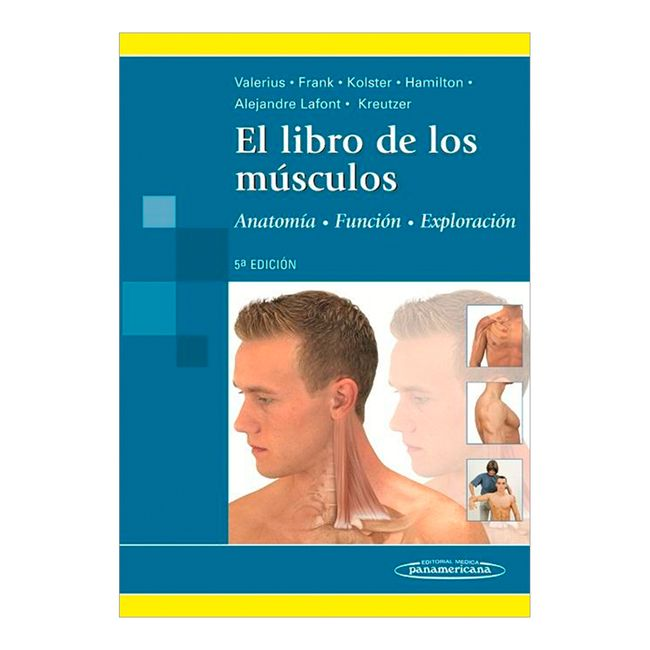 El libro de los músculos. Anatomía, función y exploración - Panamericana