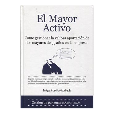 el-mayor-activo-como-gestionar-la-valiosa-aportacion-de-los-mayores-de-55-anos-en-la-empresa-2-9788496968318