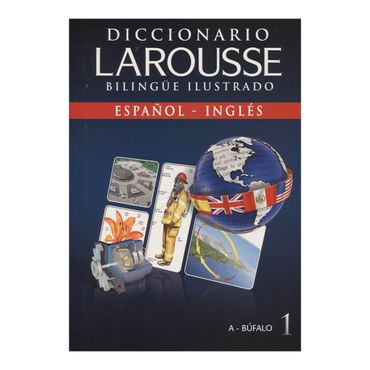 diccionario-larousse-bilingue-ilustrado-tomo-1-a-bufalo-1-9789563111910