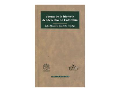 teoria-de-la-historia-del-derecho-en-colombia-2-9789583509780