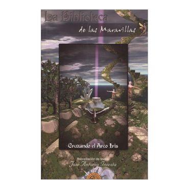 la-biblioteca-de-las-maravillas-cruzando-el-arcoiris-1-9788495645593