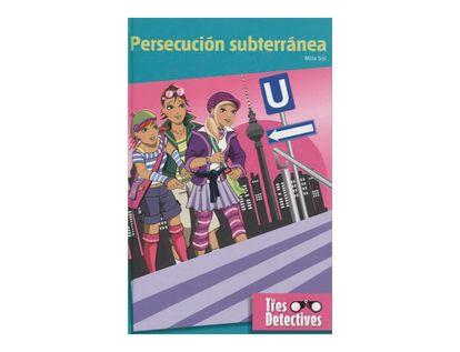 persecucion-subterranea-las-tres-detectives-1-9789583045080