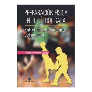 preparacion-fisica-en-el-futbol-sala-entrenamiento-integral-del-jugador-3-9788499105024