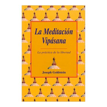 la-meditacion-vipasana-la-practica-de-la-libertad-2-9788486615987
