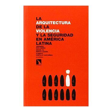 la-arquitectura-de-la-violencia-y-la-seguridad-en-america-latina-2-9788490970324