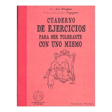 cuaderno-de-ejercicios-para-ser-tolerante-con-uno-mismo-2-9788492716296