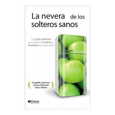la-nevera-de-los-solteros-sanos-1-9788494056369
