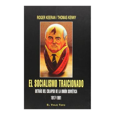 el-socialismo-traicionado-1-9788494263835