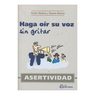 haga-oir-su-voz-sin-gritar-asertividad-1-9788496169289