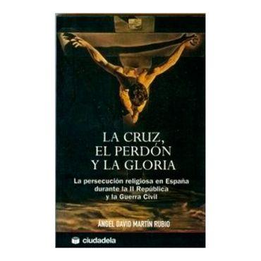 la-cruz-el-perdon-y-la-gloria-2-9788496836181