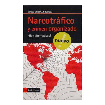 narcotrafico-y-crimen-organizado-hay-alternativas-3-9788498886009