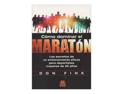 como-dominar-el-maraton-los-secretos-de-un-entrenamiento-eficaz-para-deportistas-mayores-de-40-anos-3-9788499104423