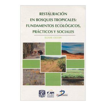 restauracion-en-bosques-tropicales-fundamentos-ecologicos-practicos-y-sociales-2-9788499696157