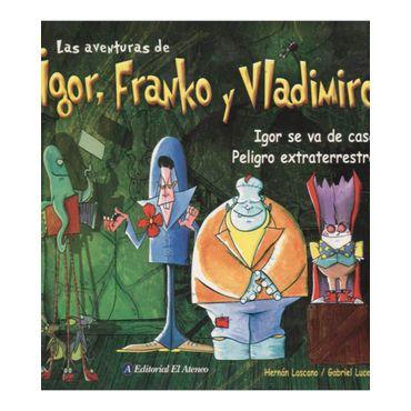 las-aventuras-de-igor-franko-y-vladimiro-igor-se-va-de-casa-peligro-extraterrestre-2-9789500258616