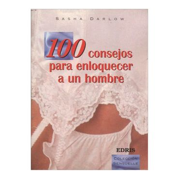 100-consejos-para-enloquecer-a-un-hombre-1-9789508380760