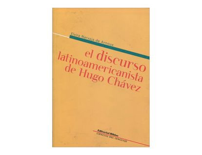 el-discurso-latinoamericanista-de-hugo-chavez-1-9789507866791