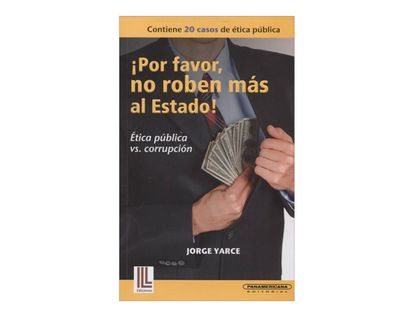 por-favor-no-roben-mas-al-estado-etica-publica-vs-corrupcion-2-9789583052064