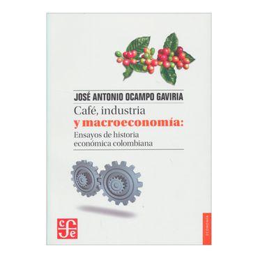 cafe-industria-y-macroeconomia-ensayos-de-historia-economica-colombiana-3-9789583802355