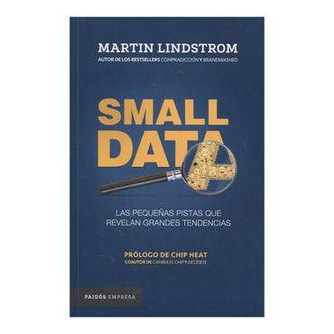 small-data-las-pequenas-pistas-que-revelan-grandes-tendencias-9789584249166