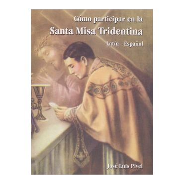 como-participar-en-la-santa-misa-tridentina-9789584446589