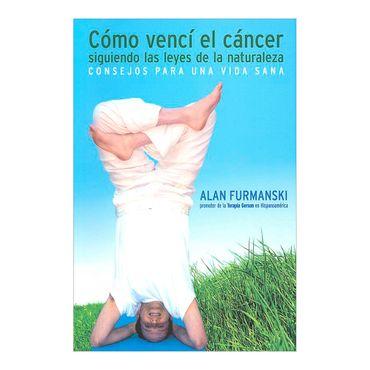 como-venci-el-cancer-siguiendo-las-leyes-de-la-naturaleza-9789584459817