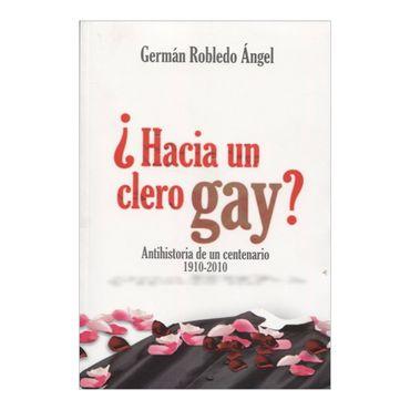 hacia-un-clero-gay-antihistoria-de-un-centenario-1910-2010-9789584466655