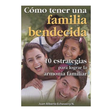 como-tener-una-familia-bendecida-9789584472540