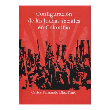 configuracion-de-las-luchas-sociales-en-colombia-1-9789584663986