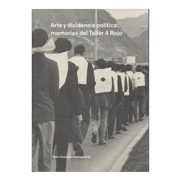 arte-y-disidencia-politica-memorias-del-taller-4-rojo-2-9789585767133