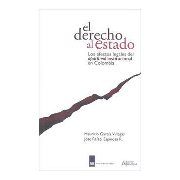 el-derecho-al-estado-los-efectos-del-apartheid-institucional-en-colombia-2-9789585822818