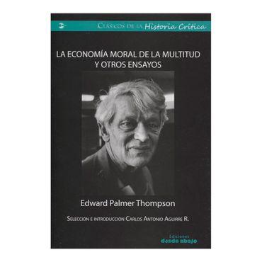 la-economia-moral-de-la-multitud-y-otros-ensayos-1-9789585856332