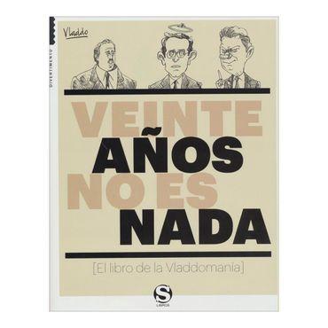 veinte-anos-no-es-nada-el-libro-de-la-vladdomania-3-9789585871502