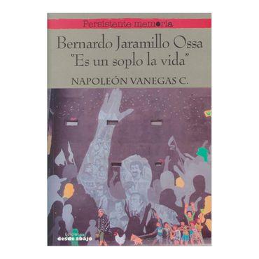bernardo-jaramillo-ossa-es-un-soplo-la-vida-3-9789585882676