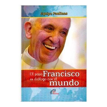 el-papa-francisco-en-dialogo-con-el-mundo-2-9789586698306