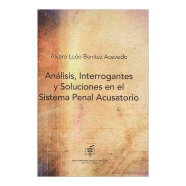 analisis-interrogantes-y-soluciones-en-el-sistema-penal-acusatorio-1-9789586766104